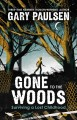 Go to record Gone to the woods : surviving a lost childhood