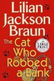 Go to record The cat who robbed a bank [text (large print)] : a novel